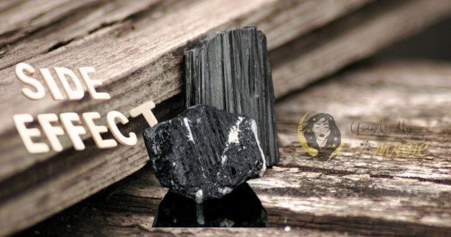Black Tourmaline Side Effect