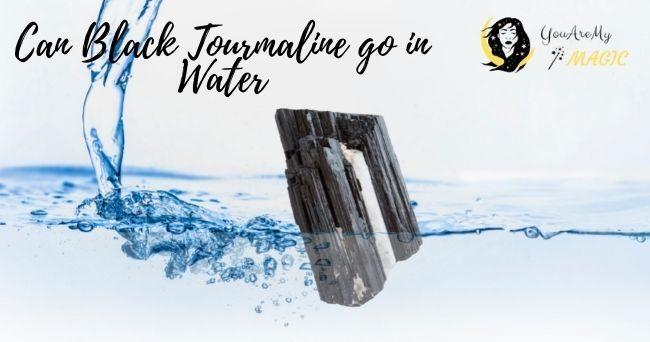 Black Tourmaline go in water