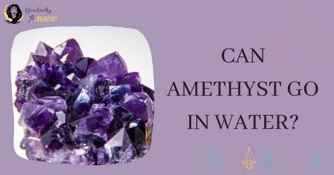 Amethyst water safe?