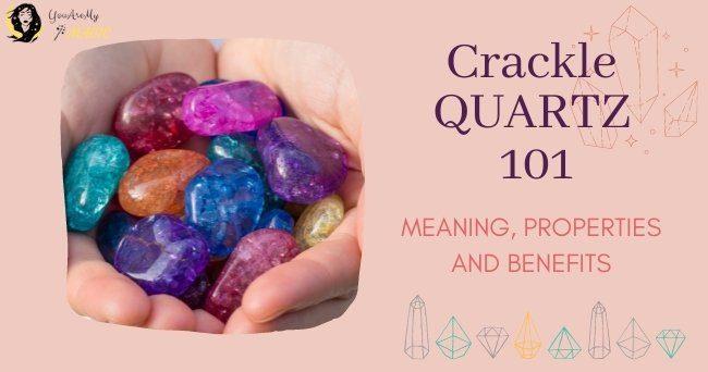 Crackle Quartz Meaning