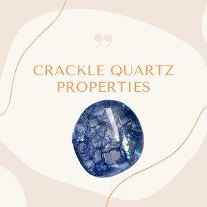 Crackle Quartz Properties