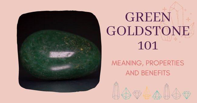 GREEN GOLDSTONE 101