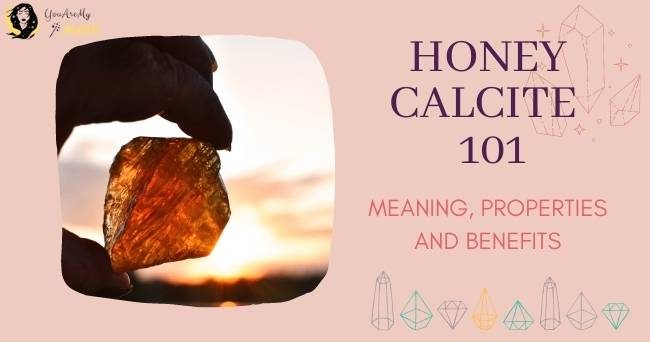 Honey Calcite Crystal Meaning and Properties