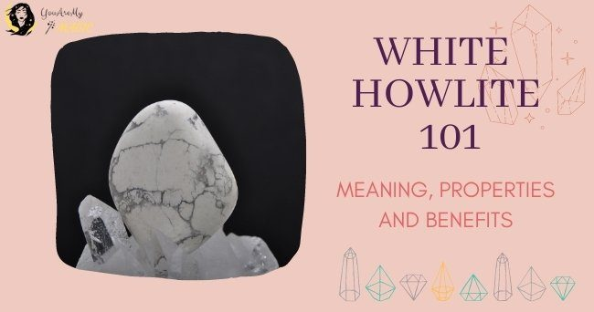 White Howlite Crystal 101 - Meaning Properties and benefits