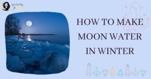 How to make Moon Water in Winter