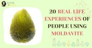 Real life experiences of Moldavite