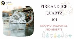 Fire and Ice Quartz Meaning, properties