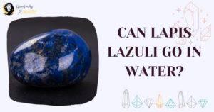 Lapis Lazuli Water Safe